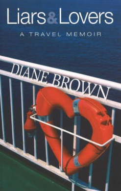 Liars and Lovers: A Travel Memoir