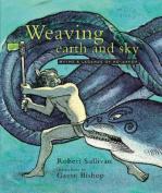 Weaving Earth and Sky