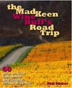 Mad Keen Wine Buff's Road Trip