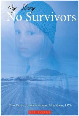 No Survivors!: The Diary of Jackie Simms, Hamilton, 1979 (My Story)