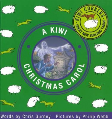A Kiwi Christmas Carol (Kiwi Corkers Great New Zealand Yarns)