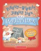 Piggity-Wiggity Jiggity Jig's Book of Pigtivities