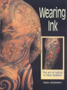 Wearing Ink
