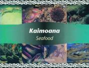 Kaimoana/Seafood