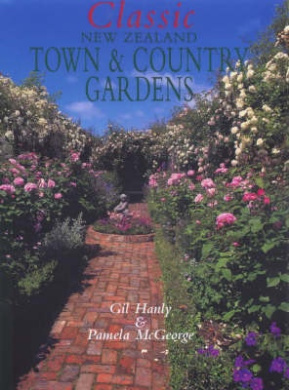 Classic New Zealand Town and Country Gardens