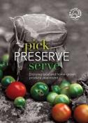 Pick, Preserve, Serve
