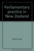 Parliamentary Practice in New Zealand