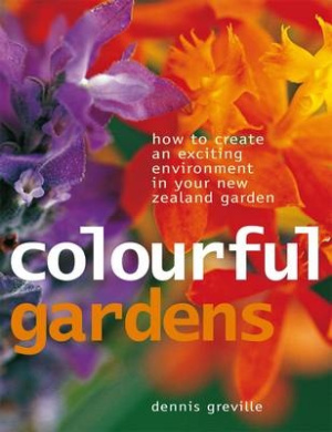 Colourful Gardens: How to Create an Exciting Environment in Your New Zealand Garden