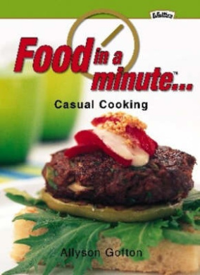 Food in a Minute: Casual Cooking