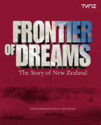 Frontier of Dreams:The Story of New Zealand