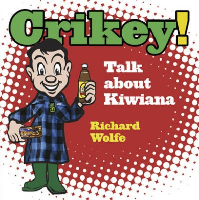 Crikey!: Talk About Kiwiana