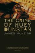 The Crime of Huey Dunstan