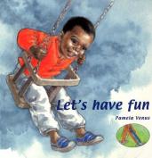 Let's Have Fun [Board book]