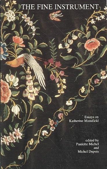 Fine Instrument: Essays on Katherine Mansfield by Paulette Michel.