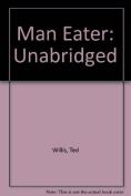 Man Eater: Unabridged [Audio]