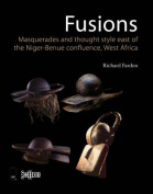 Fusions/Masquerades and Thought Style East of the Niger-Benue Confluence, West Africa