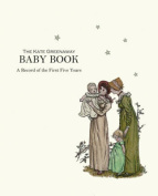 The Kate Greenaway Baby Book,