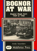 Bognor at War (Military Books)