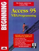 Beginning Access 95 VBA Programming