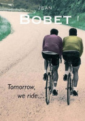 Tomorrow, We Ride