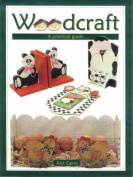 Woodcraft: A Practical Guide