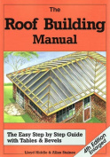 The Roof Building Manual