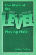 The Myth of the Level Playing Field