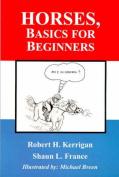 Horses, Basics for Beginners
