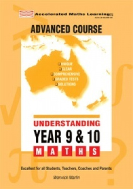 Understanding Maths: Year 9 and 10: Topics Include: Algebra, Index Laws, Measurement, Consumer Arithmetic, Equations, Surds, Coordinate Geometry, Graphs, Statistics, Factorisations, Geometry & Congruency, Trigonometry, Surface Area & Volume, Probability,