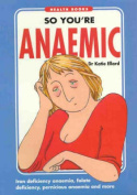 So You'RE Anaemic