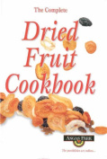 Complete Dried Fruit Cookbook