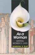 As a Woman - Writing Women's Lives
