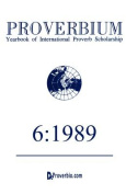 Proverbium: Yearbook of International Proverb Scholarship Volume 6