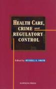 Health Care, Crime and Regulatory Control