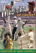 The Wild Men of Cricket