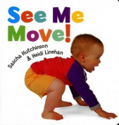 See Me Move! [Board book]