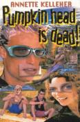 Pumpkin Head is Dead