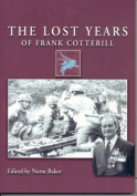 The Lost Years of Frank Cotterill, 1939-1948