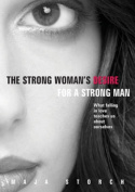 The Strong Woman's Desire for the Strong Man