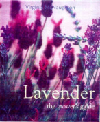 Lavender:The Grower's Guide