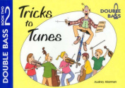 Tricks to Tunes: Double Bass: Double Bass Book Two