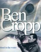 Ben Cropp: Blood in the Water