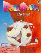 Roll Over, Pavlova!