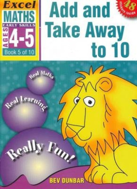 Add and Take away to 10: Excel Maths Early Skills Ages 4-5: Book 5 of 10 (Early Skills)