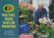 Bill Ward's Houseplants, Hanging Baskets and Window Boxes