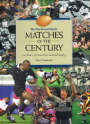 """New Zealand Herald"" Matches of the Century / 100 Years of Great New Zealand Rugby"