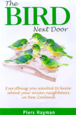 The Bird Next Door: Everything You Want to Know about Your Avian Neighbours in New Zealand