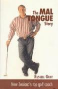 The Mal Tongue Story