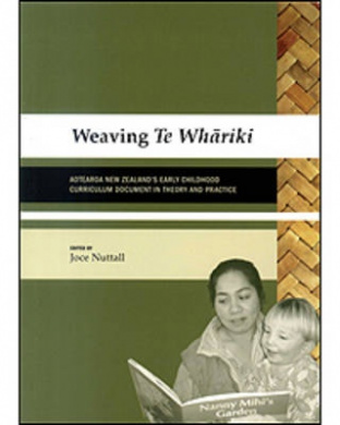Weaving Te Whariki: Aotearoa New Zealand's Early Childhood Curriculum Document in Theory and Practice