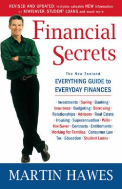 Financial Secrets: The NZ Everything Guide to Everyday Finances